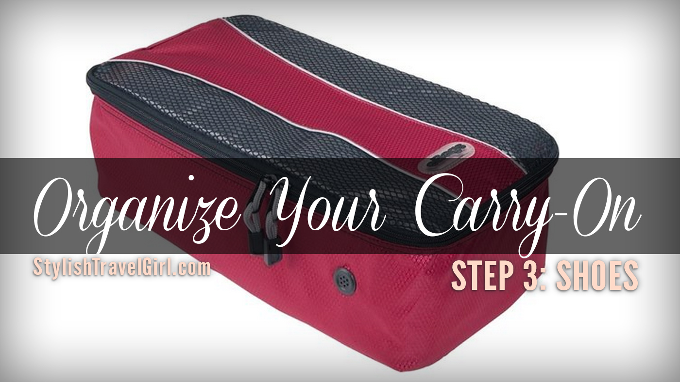 Organize Your Carry-On Step 3: Keep Your SHOES Separate