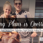 Making Plans is Overrated: A Military Wife's Travel Tale by Mindy Morris of Walking Through Wonderland