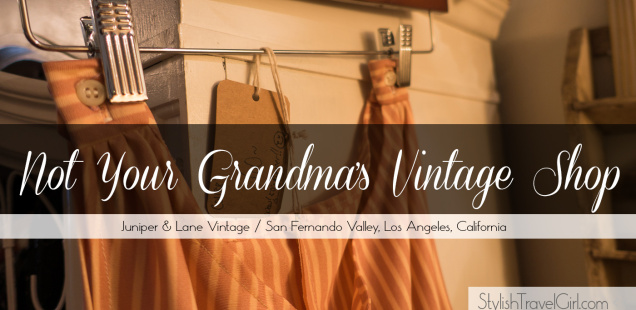 Not Your Grandma's Vintage Shop: Juniper & Lane Vintage, a lovely modern take on vintage fashion shopping in LA