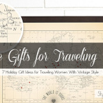 Holiday Gift Ideas for Traveling Women with Vintage Style