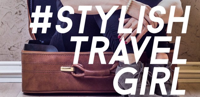hashtag stylish travel girl #stylishtravelgirl