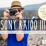 Sony RX100 III Review: A Stylish, Practical Travel Camera that Produces Pro-Looking Photos