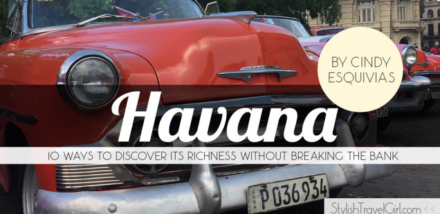 Havana, Cuba: 10 Ways to Discover its Richness Without Breaking the Bank