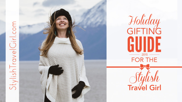 Holiday Gift Guide for the Stylish Travel Girl: 100+ Perfect Gift Ideas for Travelers
